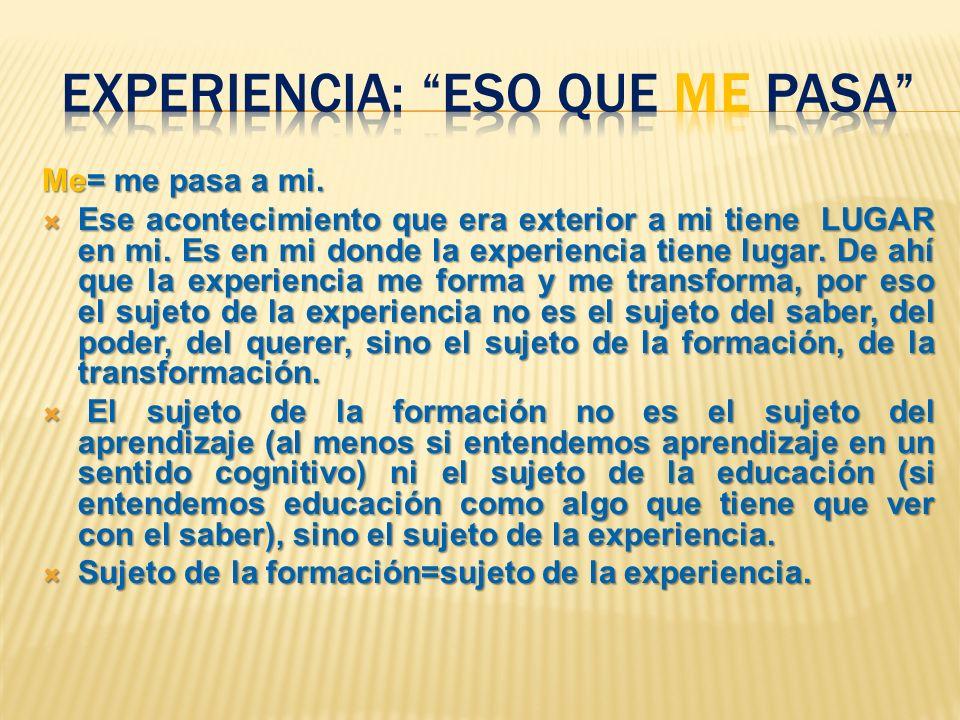 Experiencia: eso que me pasa