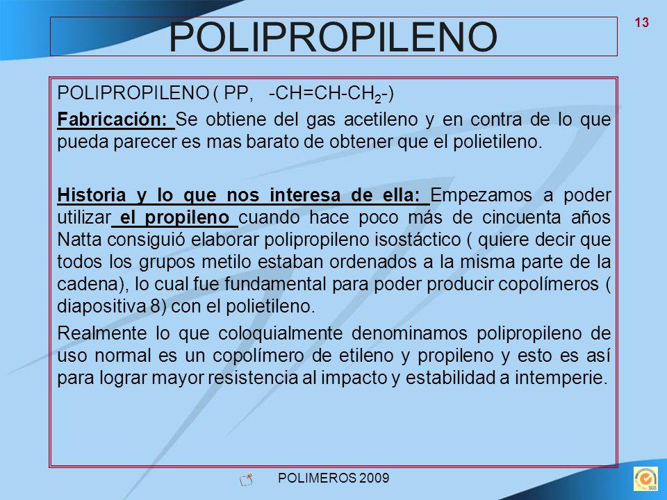 POLIPROPILENO POLIPROPILENO ( PP, -CH=CH-CH2-)