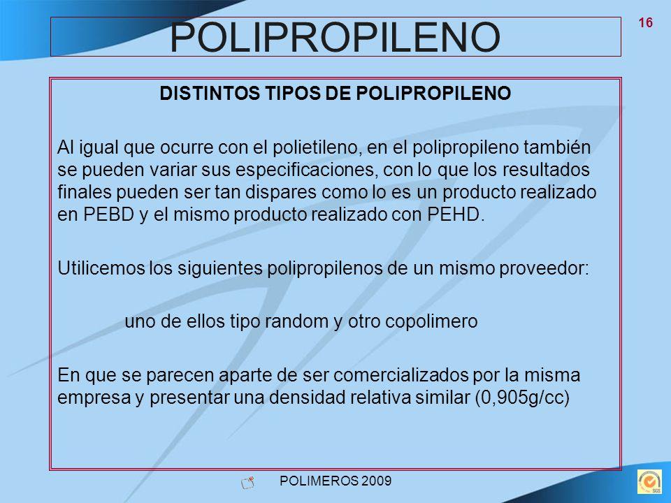 DISTINTOS TIPOS DE POLIPROPILENO