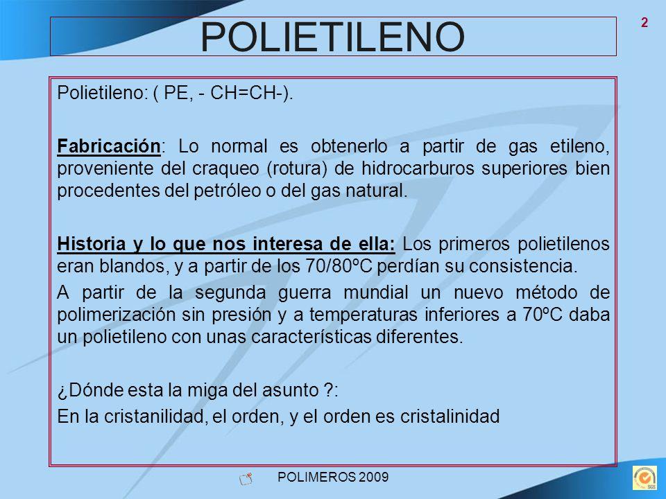 POLIETILENO Polietileno: ( PE, - CH=CH-).