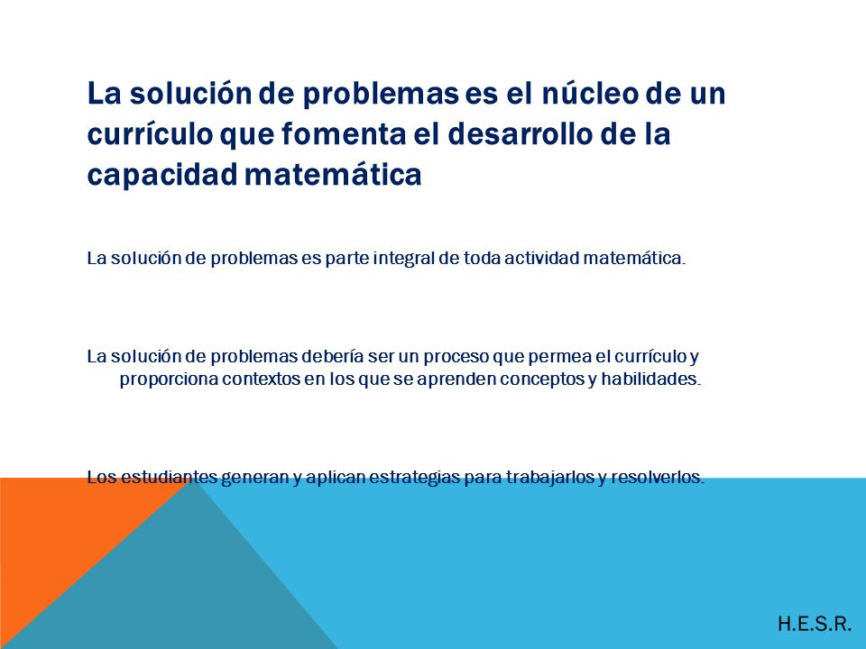 La solución de problemas es el núcleo de un currículo que fomenta el desarrollo de la capacidad matemática