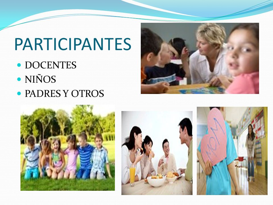 PARTICIPANTES DOCENTES NIÑOS PADRES Y OTROS