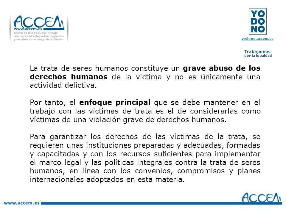 La trata de seres humanos constituye un grave abuso de los derechos humanos de la víctima y no es únicamente una actividad delictiva.