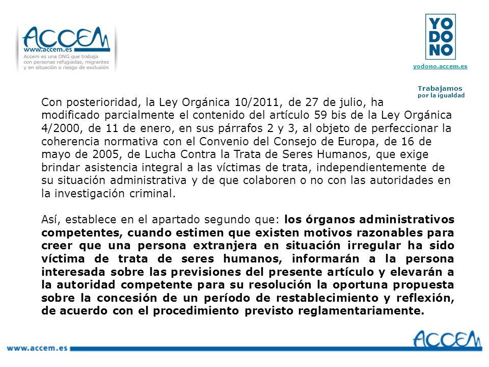 Con posterioridad, la Ley Orgánica 10/2011, de 27 de julio, ha