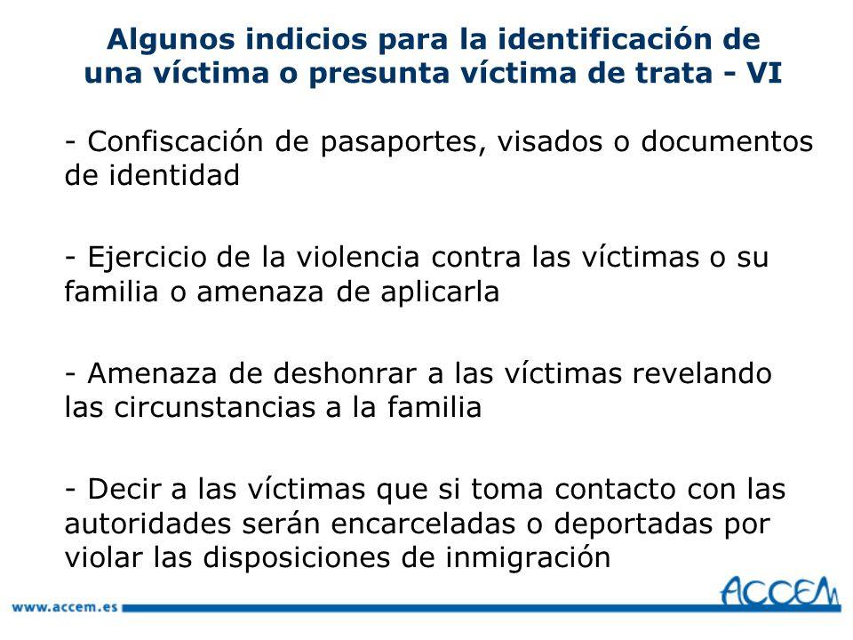 Algunos indicios para la identificación de una víctima o presunta víctima de trata - VI