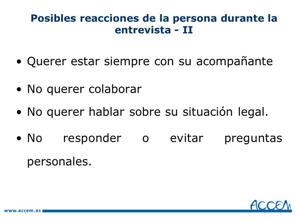 Posibles reacciones de la persona durante la entrevista - II