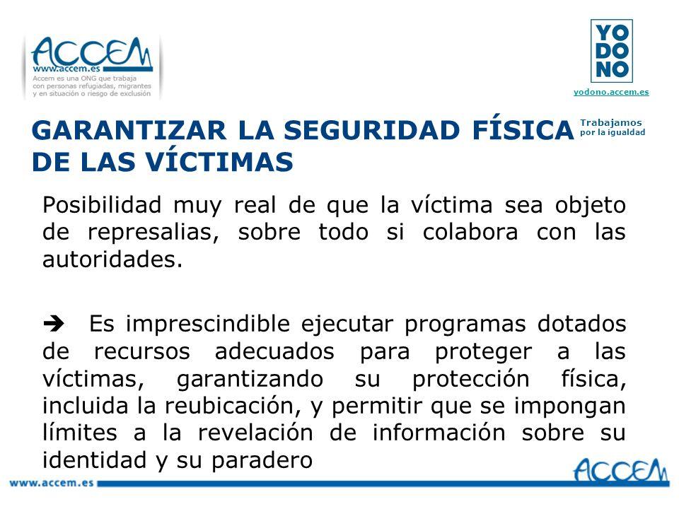 GARANTIZAR LA SEGURIDAD FÍSICA DE LAS VÍCTIMAS