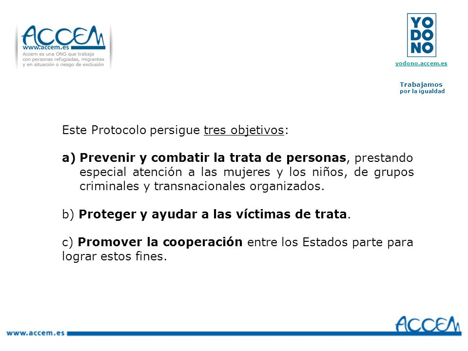 Este Protocolo persigue tres objetivos: