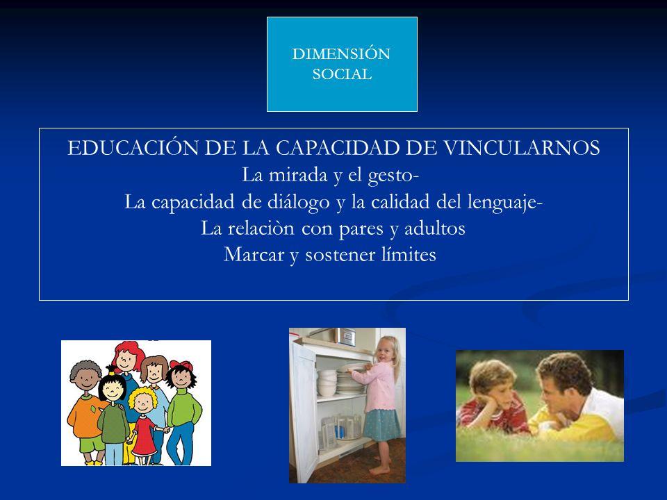 EDUCACIÓN DE LA CAPACIDAD DE VINCULARNOS La mirada y el gesto-