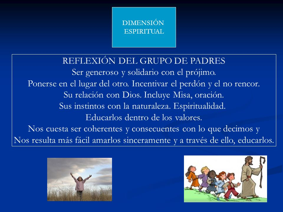 REFLEXIÓN DEL GRUPO DE PADRES Ser generoso y solidario con el prójimo.