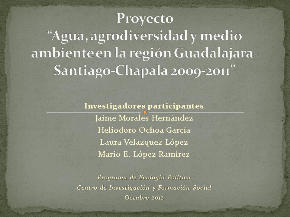 Proyecto Agua, agrodiversidad y medio ambiente en la región Guadalajara-Santiago-Chapala 2009-2011