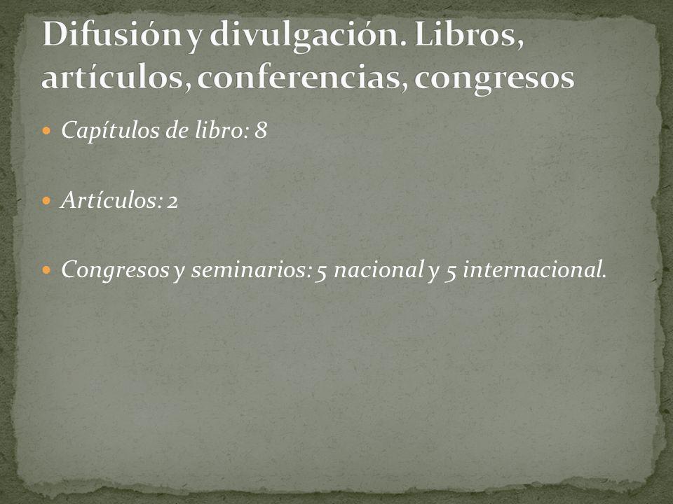 Difusión y divulgación. Libros, artículos, conferencias, congresos