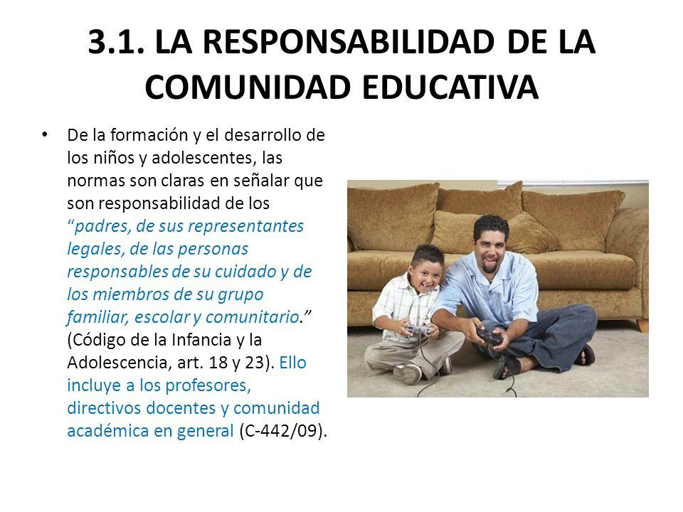 3.1. LA RESPONSABILIDAD DE LA COMUNIDAD EDUCATIVA