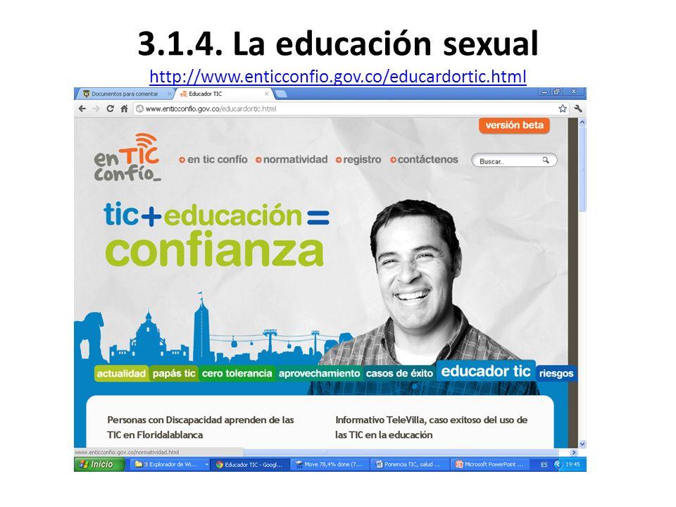 3. 1. 4. La educación sexual http://www. enticconfio. gov