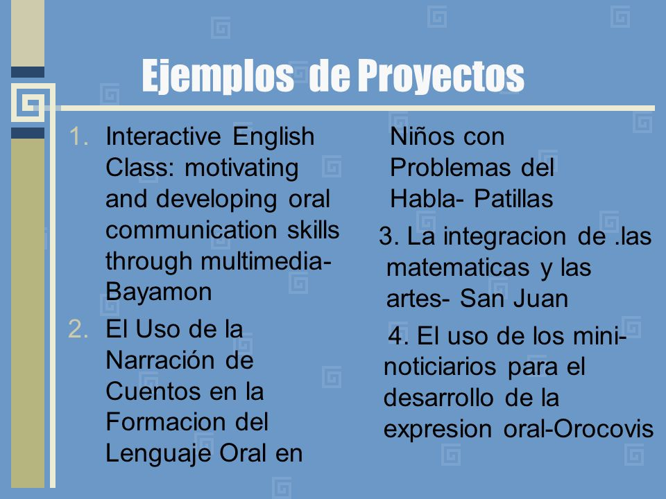 Ejemplos de Proyectos Interactive English Class: motivating and developing oral communication skills through multimedia-Bayamon.
