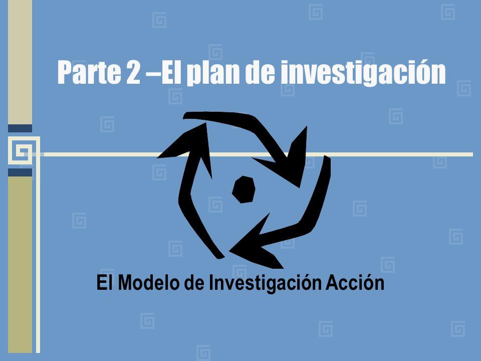 Parte 2 –El plan de investigación