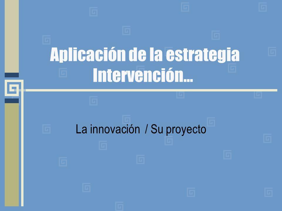 Aplicación de la estrategia Intervención…