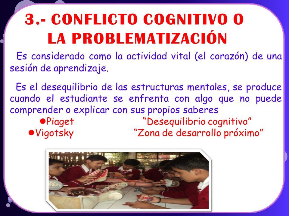 3.- CONFLICTO COGNITIVO O LA PROBLEMATIZACIÓN