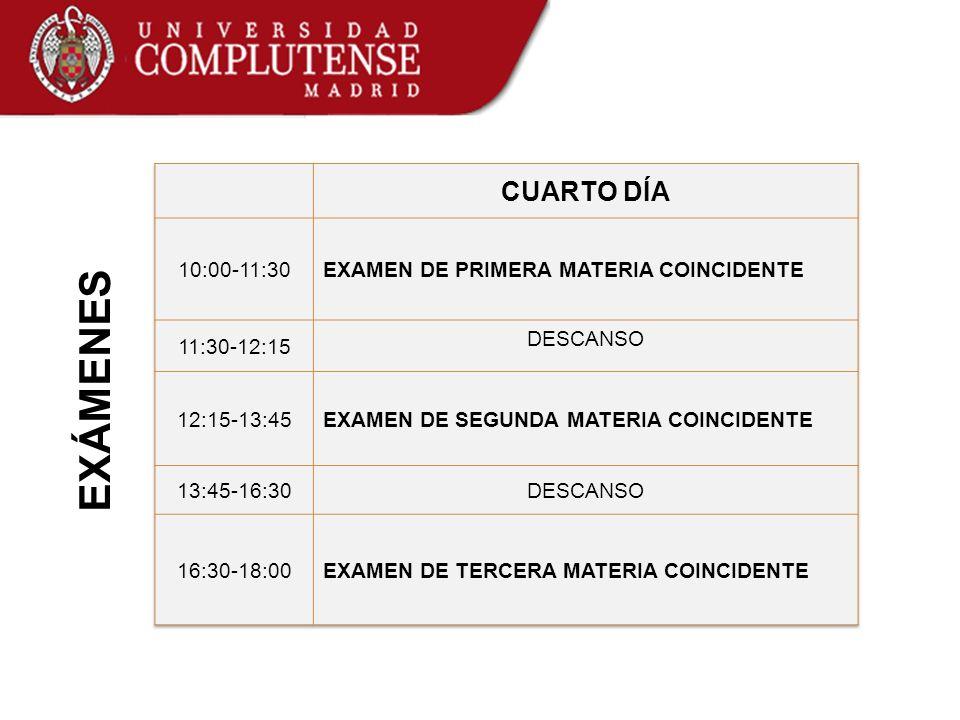 EXÁMENES CUARTO DÍA 10:00-11:30 EXAMEN DE PRIMERA MATERIA COINCIDENTE