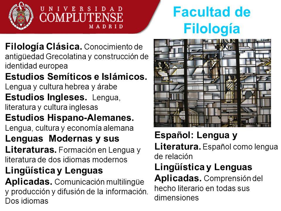 Facultad de Filología Filología Clásica. Conocimiento de antigüedad Grecolatina y construcción de identidad europea.