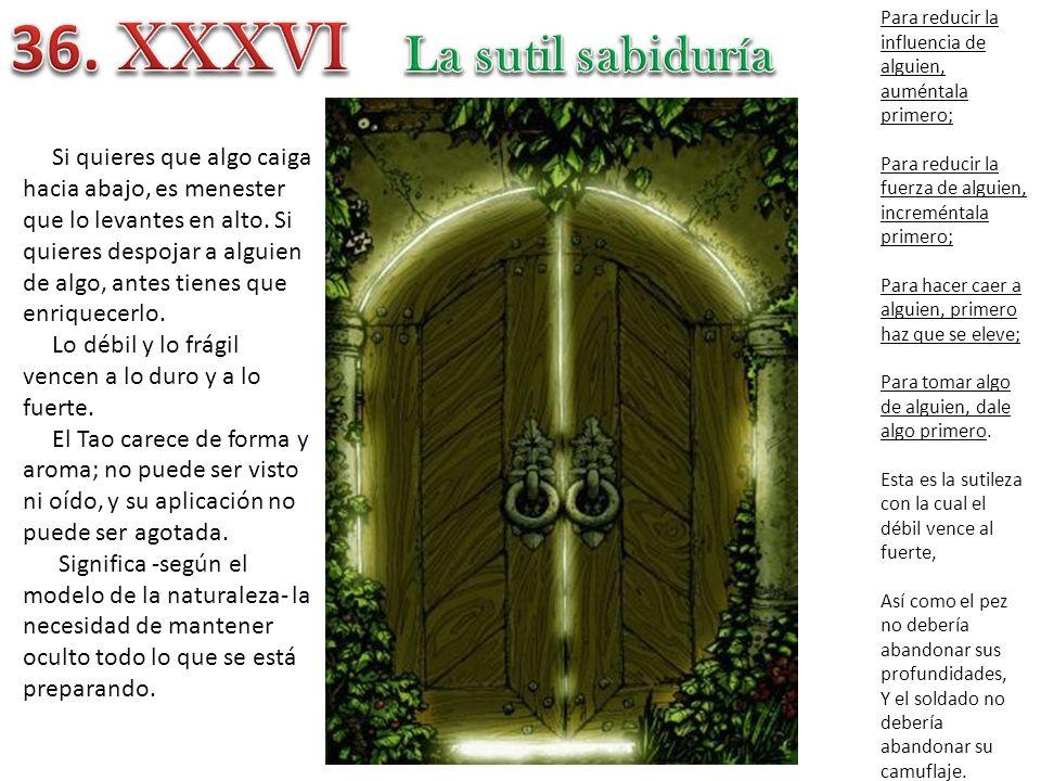 36. XXXVI La sutil sabiduría