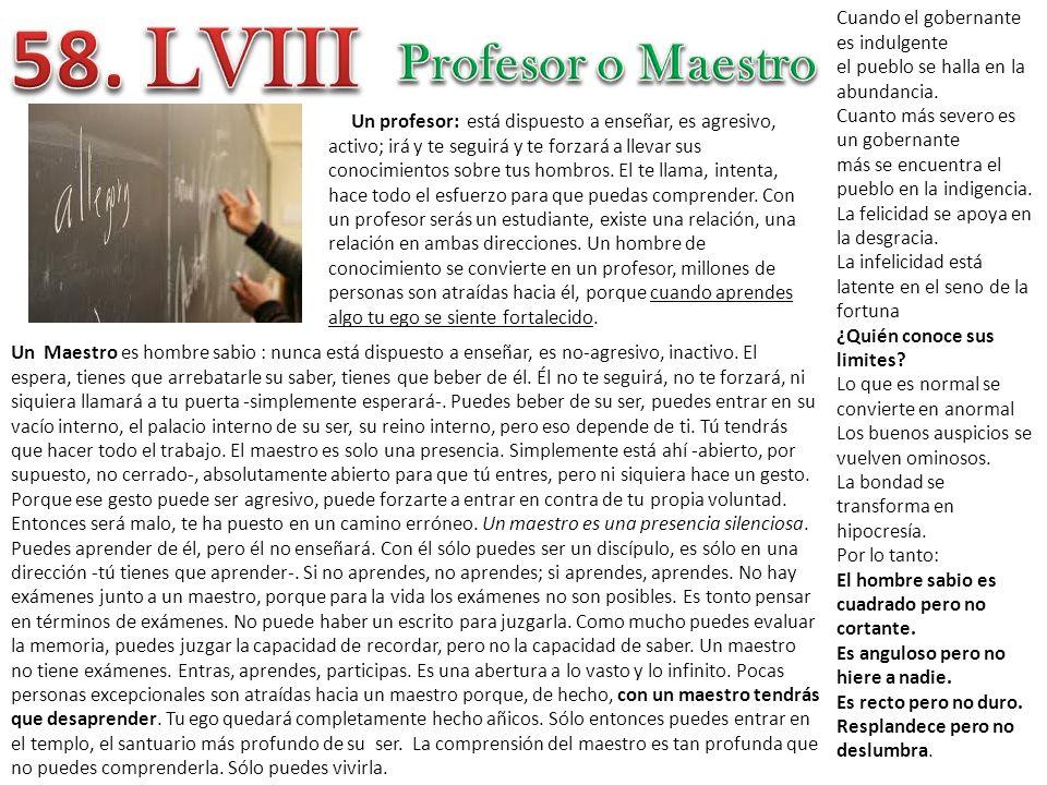 58. LVIII Profesor o Maestro Cuando el gobernante es indulgente