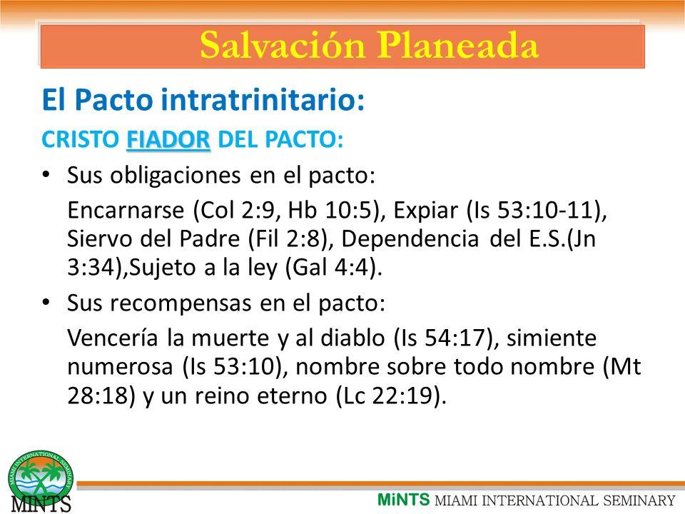 Salvación Planeada El Pacto intratrinitario: CRISTO FIADOR DEL PACTO: