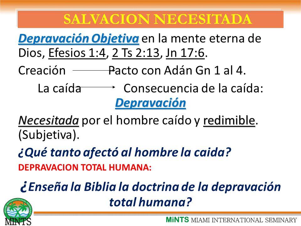 ¿Enseña la Biblia la doctrina de la depravación total humana