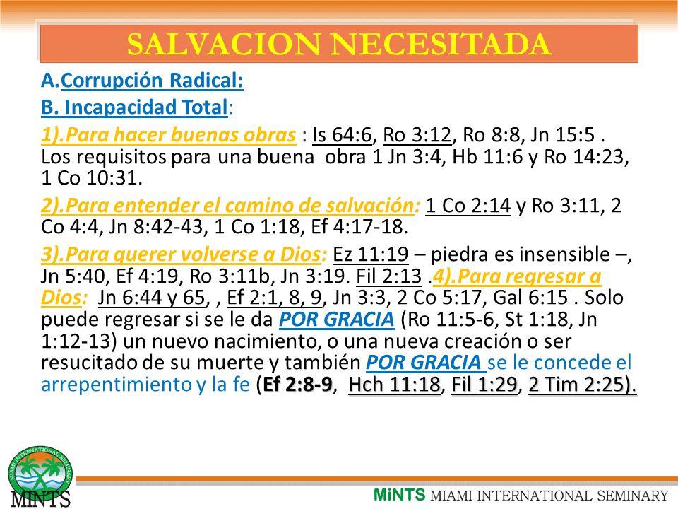 SALVACION NECESITADA Corrupción Radical: B. Incapacidad Total: