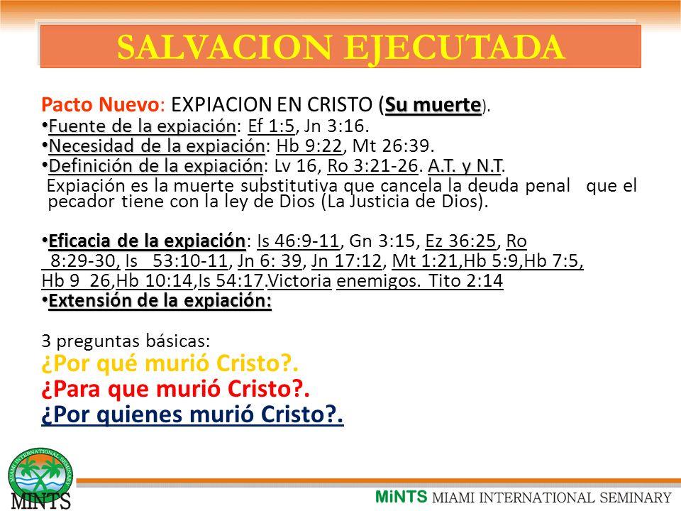 SALVACION EJECUTADA ¿Por qué murió Cristo . ¿Para que murió Cristo .