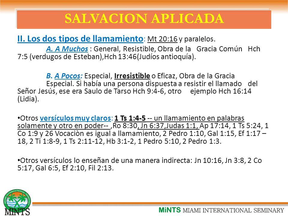 SALVACION APLICADA II. Los dos tipos de llamamiento: Mt 20:16 y paralelos.