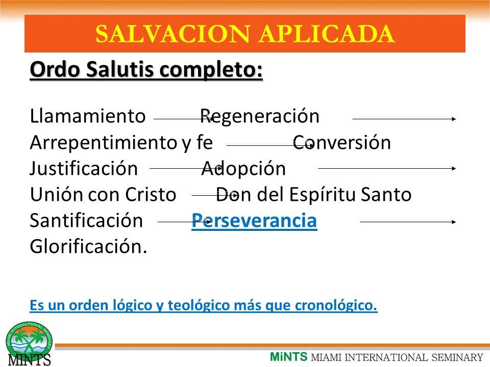 SALVACION APLICADA Ordo Salutis completo: Llamamiento Regeneración