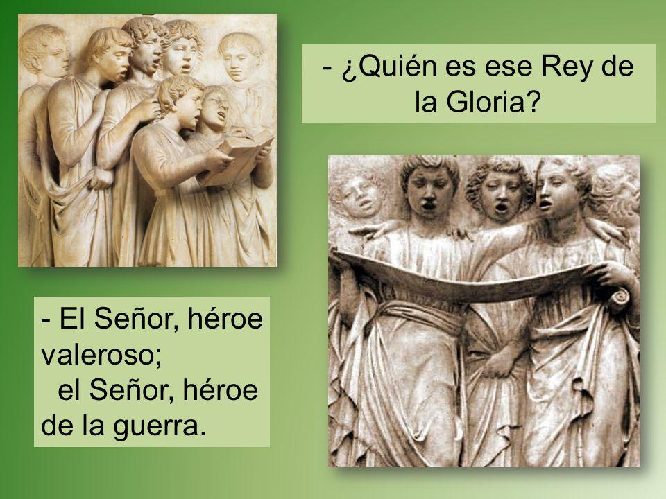 - ¿Quién es ese Rey de la Gloria