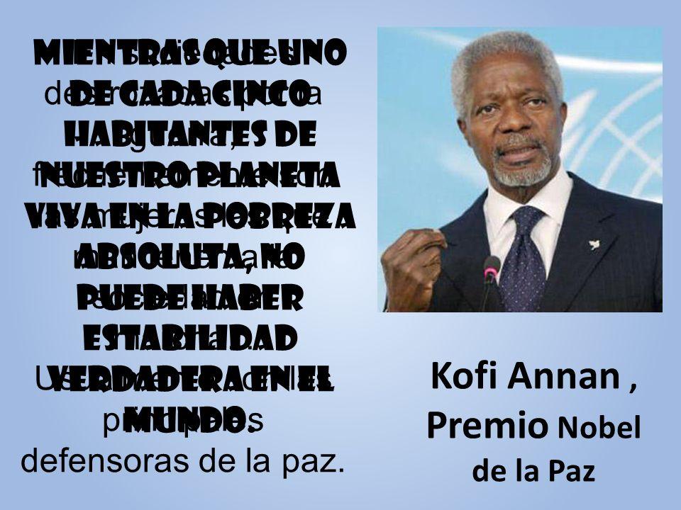 Kofi Annan , Premio Nobel de la Paz