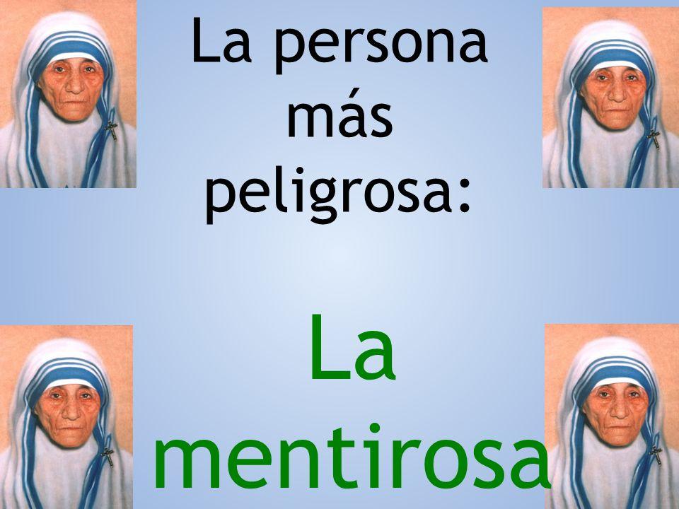 La persona más peligrosa: