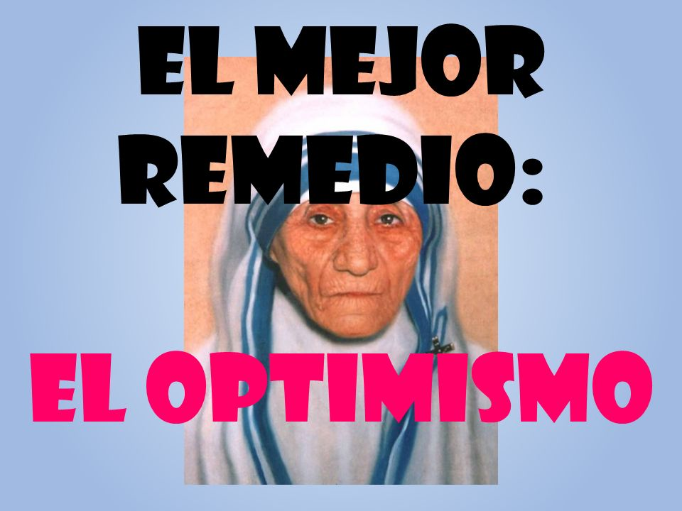 El mejor remedio: El optimismo