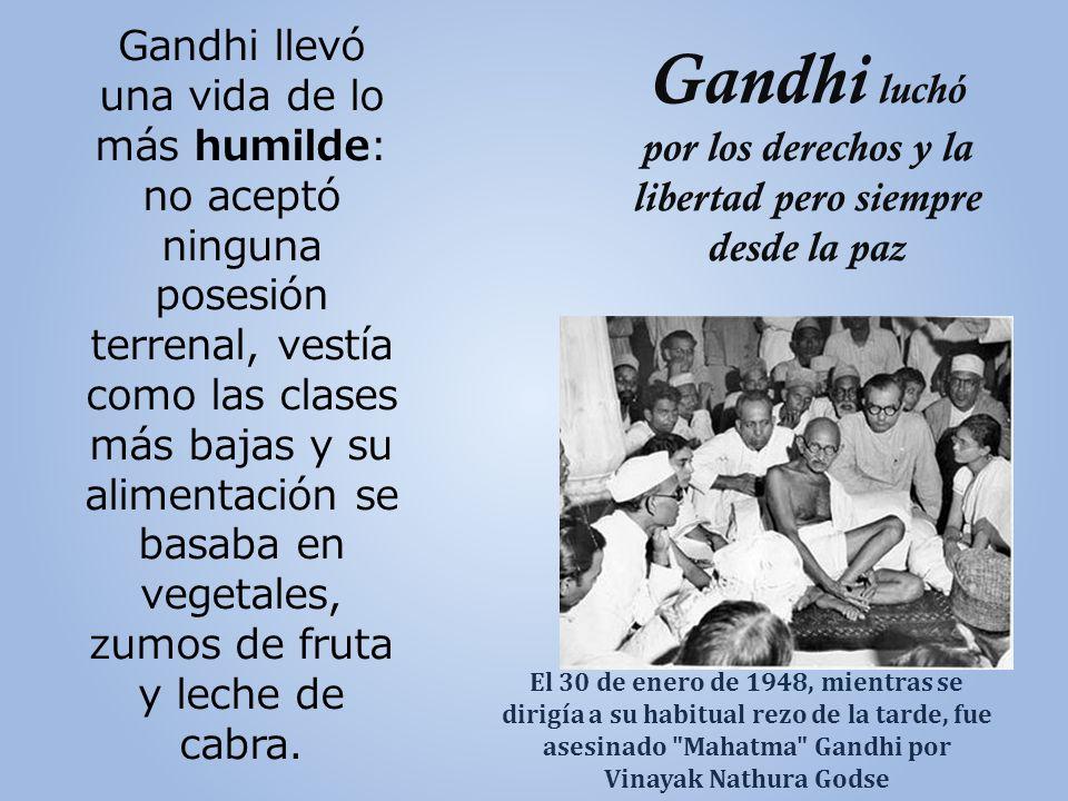 Gandhi luchó por los derechos y la libertad pero siempre desde la paz