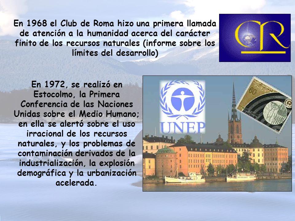 En 1968 el Club de Roma hizo una primera llamada de atención a la humanidad acerca del carácter finito de los recursos naturales (informe sobre los límites del desarrollo)