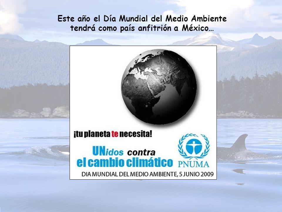 Este año el Día Mundial del Medio Ambiente tendrá como país anfitrión a México…