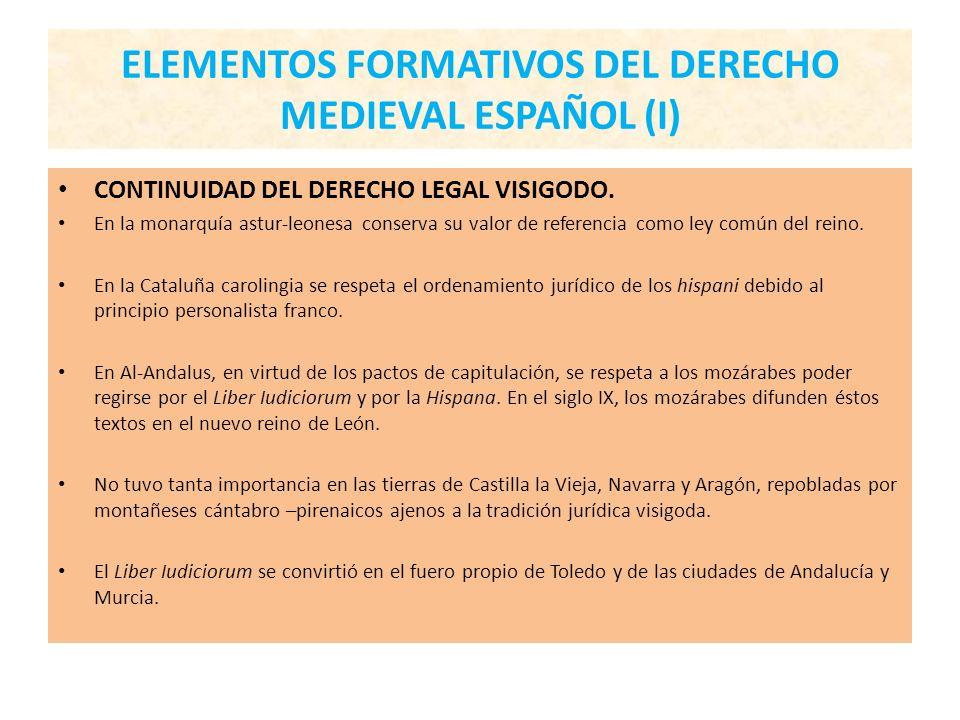 ELEMENTOS FORMATIVOS DEL DERECHO MEDIEVAL ESPAÑOL (I)