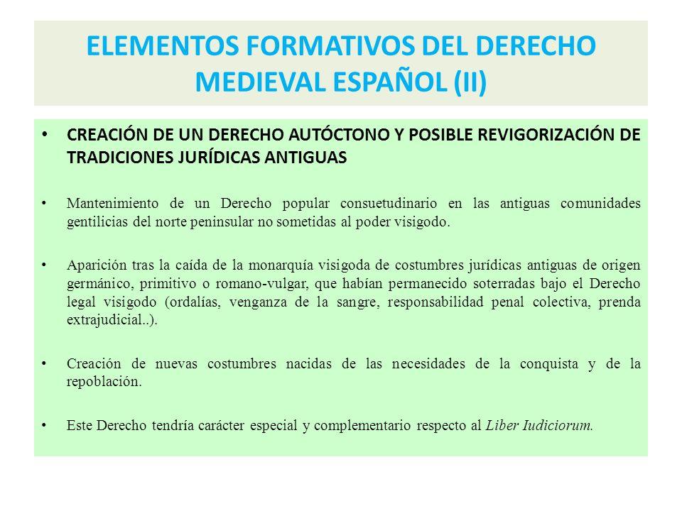 ELEMENTOS FORMATIVOS DEL DERECHO MEDIEVAL ESPAÑOL (II)