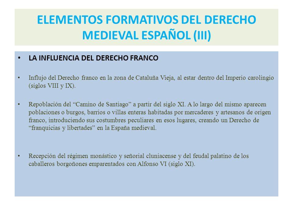 ELEMENTOS FORMATIVOS DEL DERECHO MEDIEVAL ESPAÑOL (III)