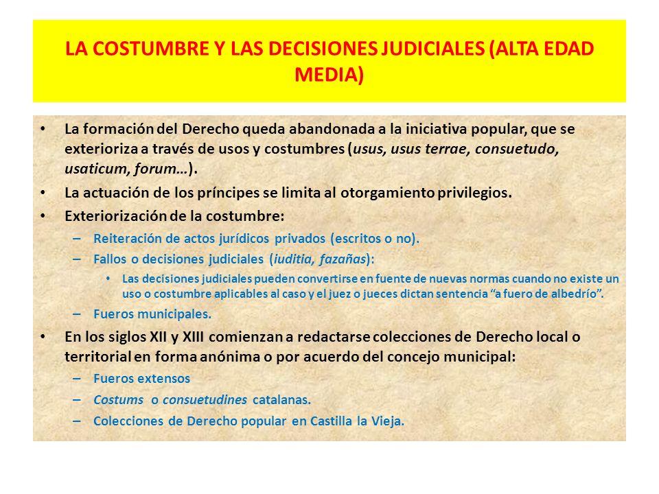 LA COSTUMBRE Y LAS DECISIONES JUDICIALES (ALTA EDAD MEDIA)