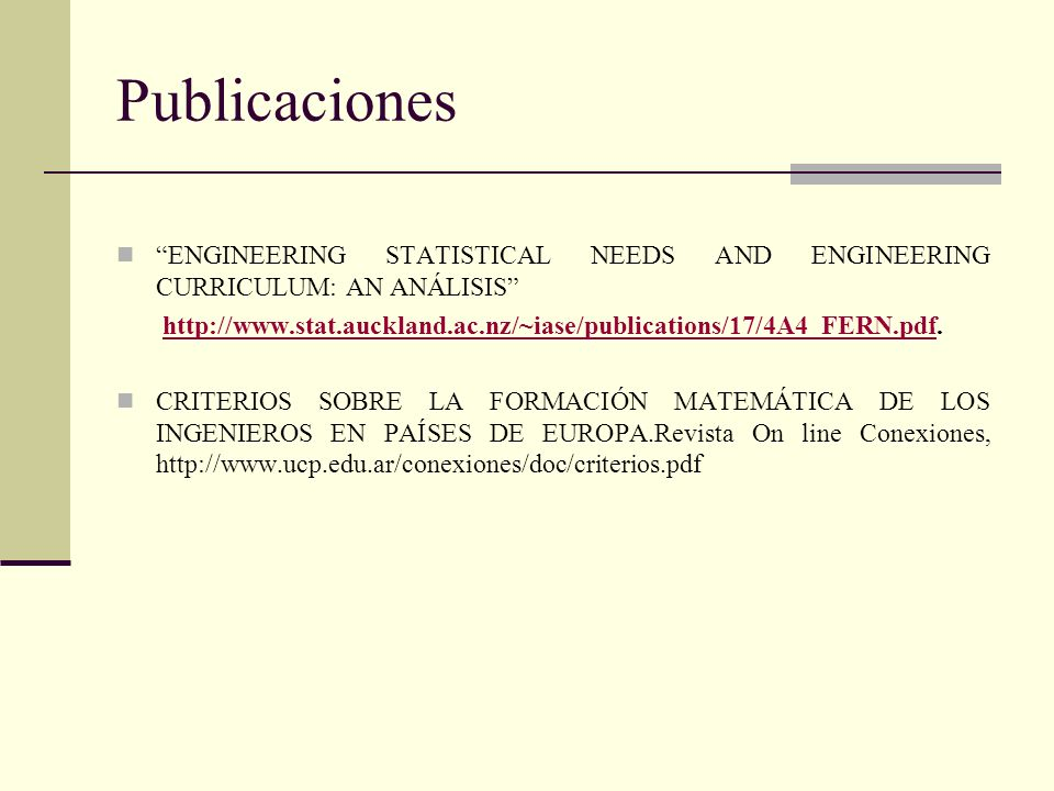 Publicaciones ENGINEERING STATISTICAL NEEDS AND ENGINEERING CURRICULUM: AN ANÁLISIS