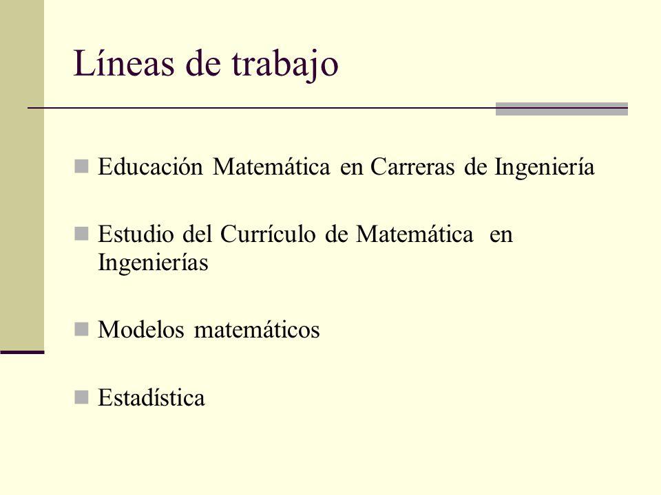 Líneas de trabajo Educación Matemática en Carreras de Ingeniería