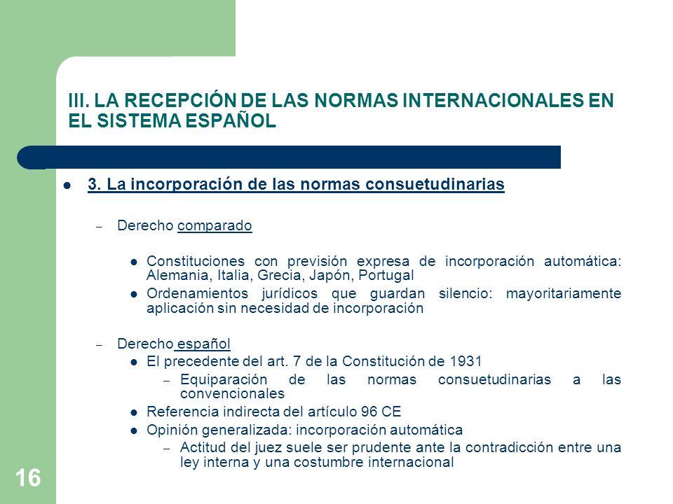 III. LA RECEPCIÓN DE LAS NORMAS INTERNACIONALES EN EL SISTEMA ESPAÑOL