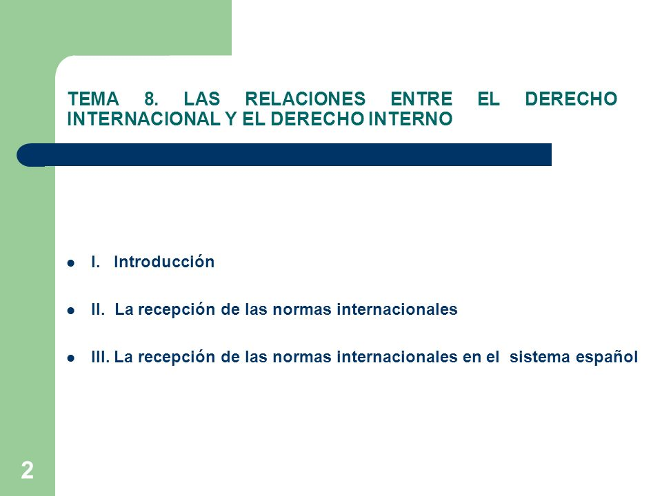 TEMA 8. LAS RELACIONES ENTRE EL DERECHO INTERNACIONAL Y EL DERECHO INTERNO
