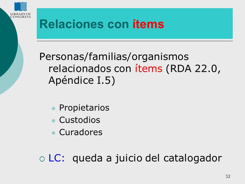 Relaciones con ítems Personas/familias/organismos relacionados con ítems (RDA 22.0, Apéndice I.5) Propietarios.