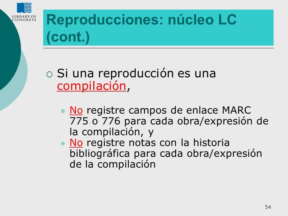 Reproducciones: núcleo LC (cont.)