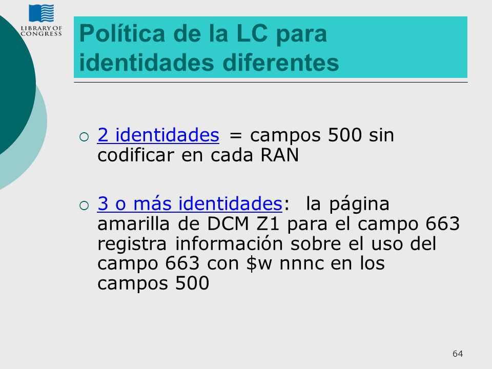 Política de la LC para identidades diferentes